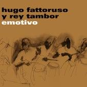 Emotivo de Hugo Fattoruso Y El Rey Tambor