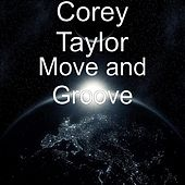 Move and Groove by Corey Taylor