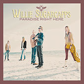 Paradise Right Here by Willie Sugarcapps