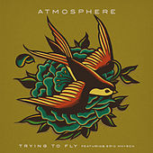 Trying To Fly (feat. Eric Mayson) van Atmosphere