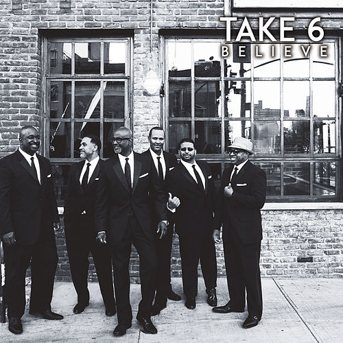 Believe by Take 6