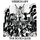 Missionary by The So So Glos