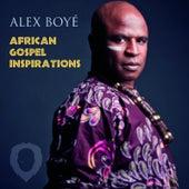 African Gospel Inspirations by Alex Boye