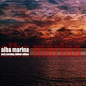 Alba Marina (Early Morning Chillout Edition) von Various Artists