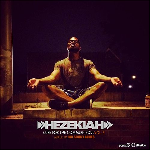Cure for the Common Soul Vol. 3 by Hezekiah