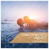 Believe by Patricio AMC