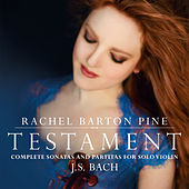 Testament: Complete Sonatas and Partitas for                                       Solo Violin by J. S. Bach von Rachel Barton Pine