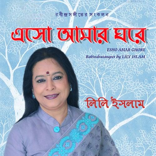 Esho Amar Ghore by Lily Islam