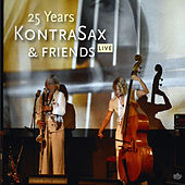 25 Years Kontrasax & Friends (Live) by KontraSax