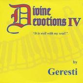 Divine Devotions IV by Geresti