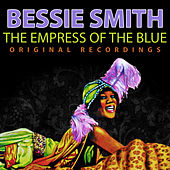 Bessie Smith - The Empress of the Blue (Original Recordings) de Bessie Smith