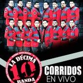 Corridos en Vivo 2015 (En Vivo) de La Decima Banda