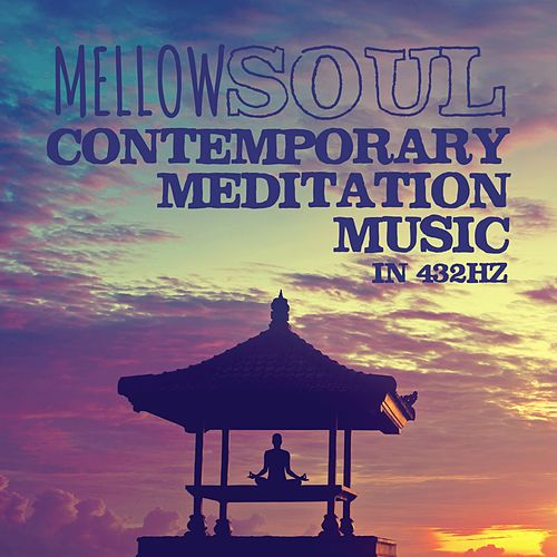 Contemporary Meditation Music in 432 hz (Explicit) by Mellow Soul