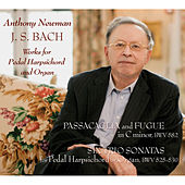 J.S. Bach: Works for Pedal Harpsichord and Organ by Anthony Newman