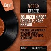 Premières Olympiades de chant choral amateur, Paris 1956. Allemagne (Mono Version) von Hase Herwig Solingen Kinder Chorale