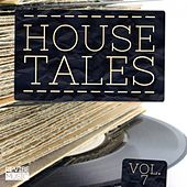 House Tales Vol. 7 by Various Artists
