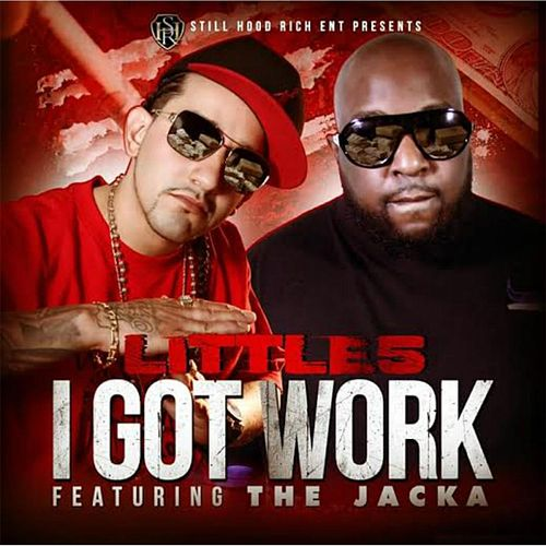 I Got Work (feat. The Jacka) by Littles