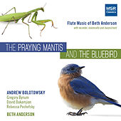 The Praying Mantis and The Bluebird: Flute Music of Beth Anderson von Various Artists