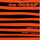 That's Not What I Heard by Gossip