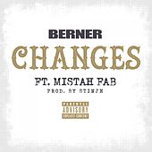 Changes (feat. Mistah F.A.B.) - Single by Berner