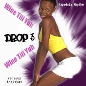 Wine Till Yuh Drop, Vol. 3 von Various Artists