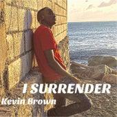 I Surrender de Kevin Brown
