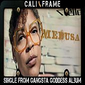 Cali Frame - Single by Medusa