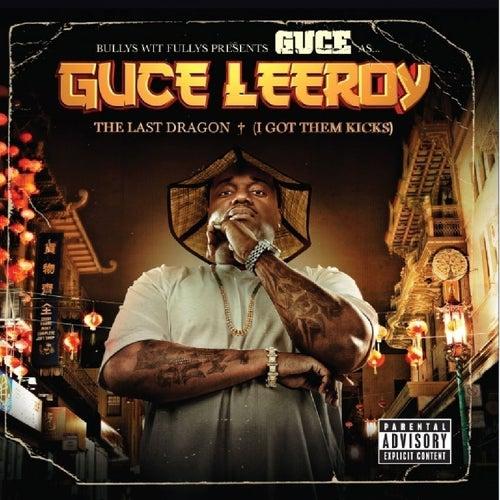 Guce Leeroy - The Last Dragon (I Still Got Them Kicks) by Guce