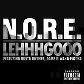 Lehhhgooo (feat. Busta Rhymes, Game & Waka Flocka) - Single by N.O.R.E.