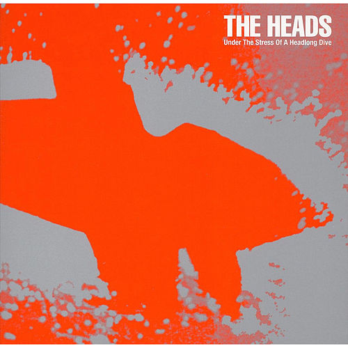 Under the Stress of a Headlong Dive de The Heads