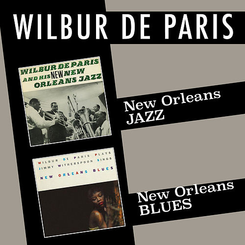New Orleans Jazz + New Orleans Blues by Wilbur De Paris