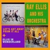 Let's Get Away from It All + Ellis in Wonderland by Ray Ellis