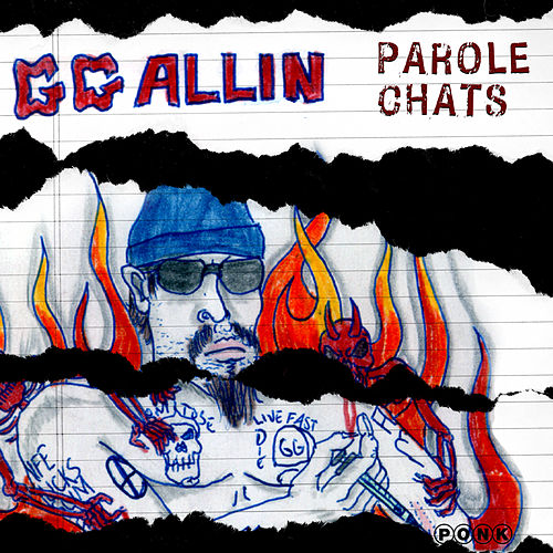 Parole Chats by G.G. Allin