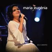 Eu Canto by Maria Eugênia