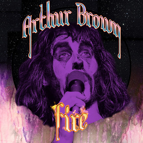 Fire by Arthur Brown