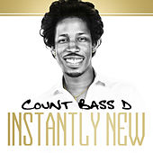 Instantly New de Count Bass D
