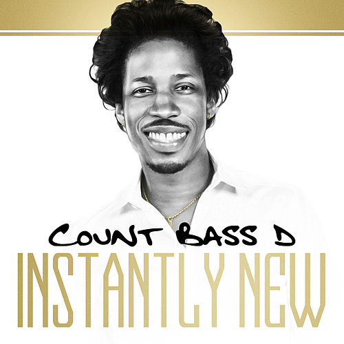 Instantly New by Count Bass D