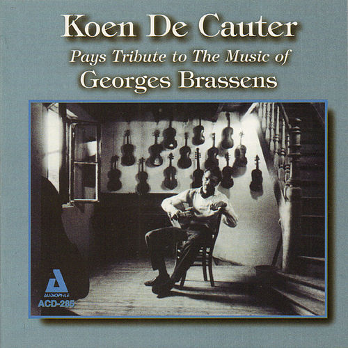 Pays Tribute to the Music of Georges Brassens by Koen De Cauter