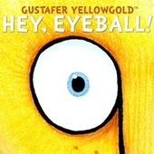 Hey, Eyeball! by Gustafer Yellowgold