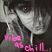 Vibe As Chill by Jenny Lee