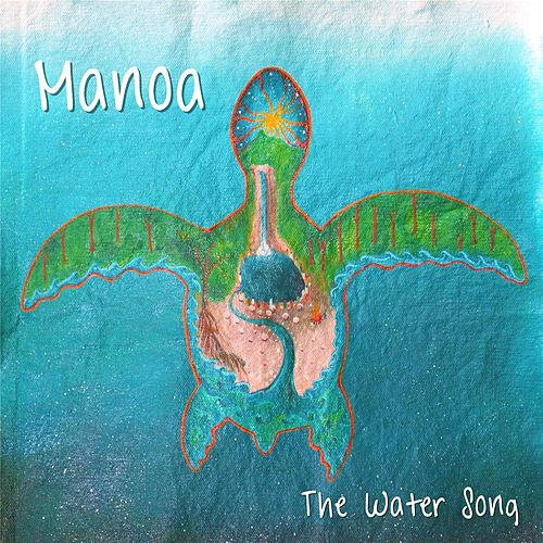 The Water Song by Manoa