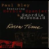 Know Time (feat. Herbie Spanier & Geordie McDonald) by Paul Bley
