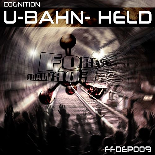 U-Bahn- Held by Cognition