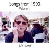 Songs of 1993, Vol. 1 by John Jones