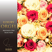 Mother's Day Selection de Luxury Orgel