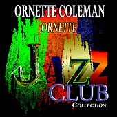 Ornette (Jazz Club Collection) by Ornette Coleman