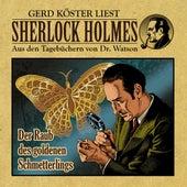 Der Raub des goldenen Schmetterlings (Sherlock Holmes: Aus den Tagebüchern von Dr. Watson) von Sherlock Holmes
