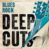 Blues Rock Deep Cuts by Various Artists
