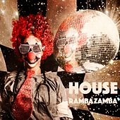 House Rambazamba von Various Artists