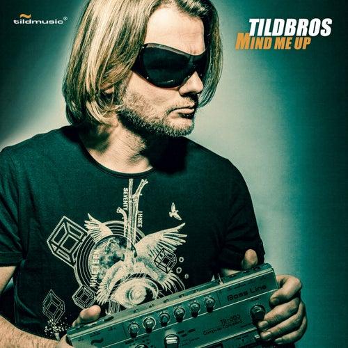 Mind Me Up by Tildbros